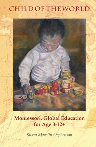 Child of the World: Montessori, Global Education for Age 3-12+