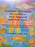 Marine Animals of Southern New England and New York : Identification Keys to Common Nearshore and Shallow Water Macrofauna, Weiss, Howard M. and Klemens, Michael W., 0942081064