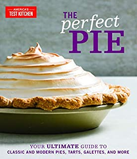 Book Cover: The Perfect Pie: Your Ultimate Guide to Classic and Modern Pies, Tarts, Galettes, and More
