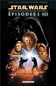 Star Wars Épisodes I à III - Intégrale par Henry Gilroy