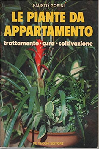 Piante Da Appartamento Amazon.Le Piante Da Appartamento Fausto Gorini Amazon Com Books
