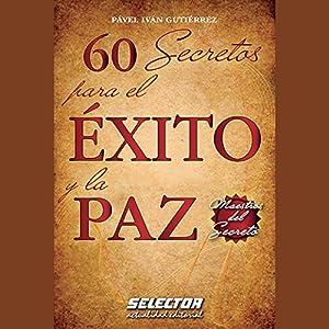 60 secretos para el éxito y la paz [60 Secrets for Success and Peace] Audiobook