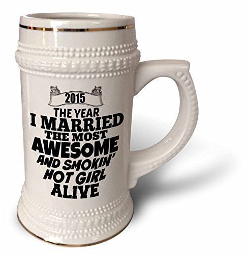 BrooklynMeme Sayings - 2015 The year I married the most smoking hot girl alive - 22oz Stein Mug (stn_212159_1)