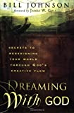 Dreaming with God, Bill Johnson, 0768423996