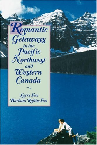 Romantic Getaways in the Pacific Northwest and Western Canada