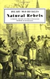 Natural Rebels : A Social History of Enslaved Women in Barbados, Beckles, Hilary McD, 0813515114