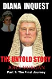 Diana Inquest: the Untold Story, John Morgan, 1409256936