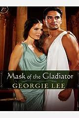 Mask of the Gladiator Kindle Edition