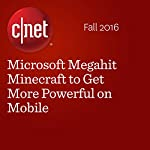 Microsoft Megahit Minecraft to Get More Powerful on Mobile | Stephen Shankland