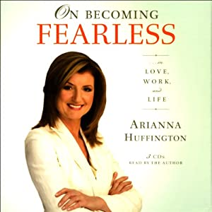 On Becoming Fearless...in Love, Work, and Life Hörbuch