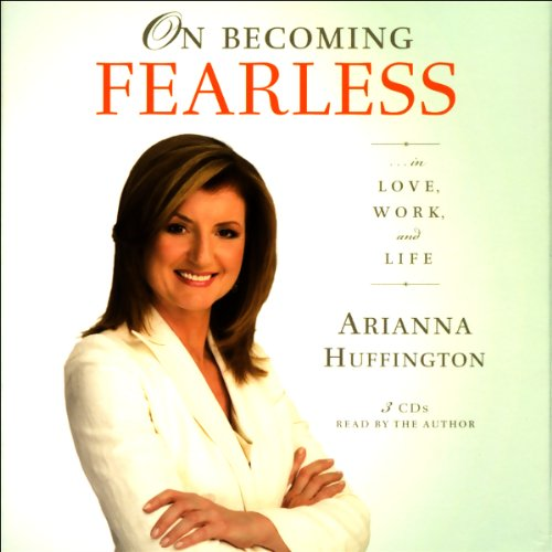 On Becoming Fearless.in Love, Work, and Life
