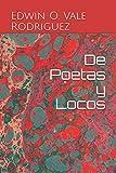 De Poetas y Locos (Spanish Edition)