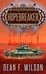 Hopebreaker: A Steampunk Dystopian Fantasy (The Great Iron War, Book 1)