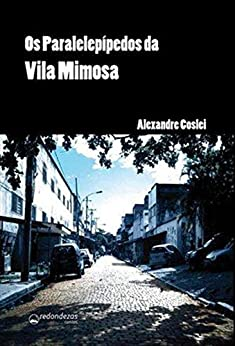 Os Paralelepípedos da Vila Mimosa por [Coslei, Alexandre]