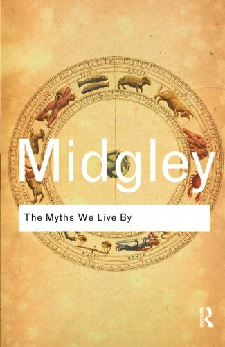 The Myths We Live By (Routledge Classics) (Volume 41)