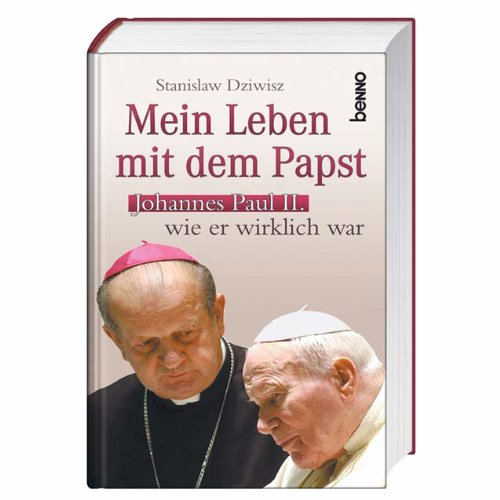 Mein Leben mit dem Papst: Johannes Paul II. wie er wirklich war