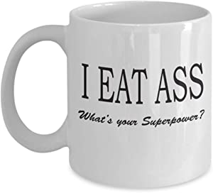 MyFaveGift I Eat Ass What's Your Superpower Funny Coffee Mug Adult Humor Office Workplace Gifts Cute Tea Cups Christmas Birthday Gifts 11oz
