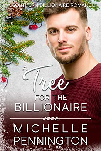 A Tree for the Billionaire (Southern Billionaire Romance Book 4) by [Pennington, Michelle]