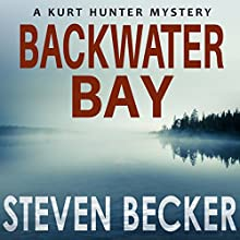 Backwater Bay: Kurt Hunter Mysteries, Book 1 Audiobook by Steven Becker Narrated by Paul J. McSorley