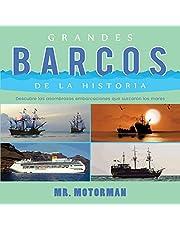 Grandes Barcos de la Historia: Descubre las asombrosas embarcaciones que surcaron los mares (Libros de Vehículos para Niños)