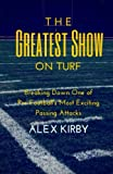 The Greatest Show on Turf: Breaking Down One of Pro Football's Most Exciting Passing Attacks (Unauthorized X's and O's) (Volume 1)