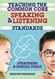 img - for Teaching the Common Core Speaking and Listening Standards: Strategies and Digital Tools book / textbook / text book