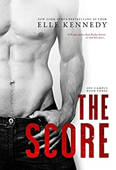 The Score (Off-Campus Book 3) by [Kennedy, Elle]
