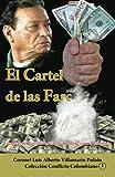 El Cartel de Las Farc, Luis Villamarin Pulido, 1493610570