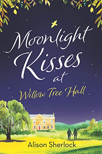 Moonlight Kisses at Willow Tree Hall (The Willow Tree Hall Series Book 4) (Christmas Moorcroft)