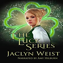 The Luck Series Audiobook by Jaclyn Weist Narrated by Amy Hilburn
