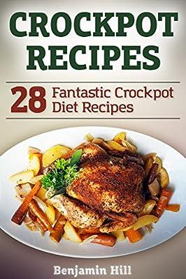 Crockpot Recipes: 28 Fantastic Crockpot Diet Recipes