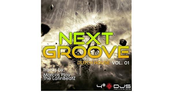 Next Groove (Dutch House, Vol. 1) de Marcos Play The ...
