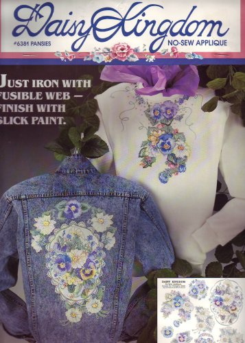 Daisy Kingdom No-Sew Applique: PANSIES: Just Iron with Fusible Web--Finiih with Slick Paint