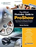 img - for The Official Photodex Guide to ProShow by James Karney (2008-05-23) book / textbook / text book