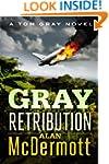 Gray Retribution (A Tom Gray Novel Bo...