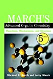 March's Advanced Organic Chemistry: Reactions, Mechanisms, and Structure, 5th Edition