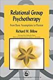 img - for Relational Group Psychotherapy: From Basic Assumptions to Passion (International Library of Group Analysis) book / textbook / text book