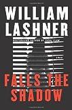 Falls the Shadow, William Lashner, 0060721561