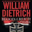 Blood of the Reich: A Novel Audiobook by William Dietrich Narrated by Robert Fass, Ilyana Kadushin