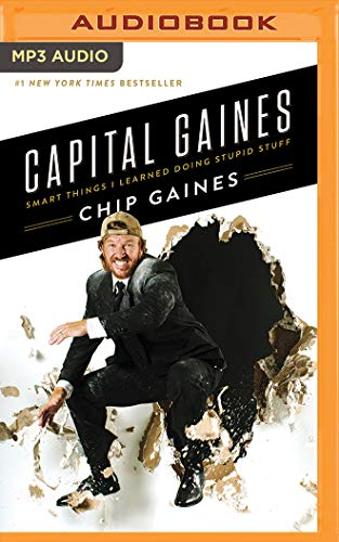 Book cover from Capital Gaines: Smart Things I Learned Doing Stupid Stuff by Chip Gaines
