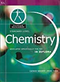 Chemistry: Standard Level - Developed Specifically for the IB Diploma (Pearson Baccalaureate) by Catrin Brown, Mike Ford (2008) Paperback