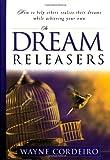 The Dream Releasers, Wayne Cordeiro, 0830728074