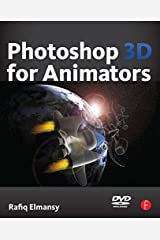 Photoshop 3D for Animators by Rafiq Elmansy (2010-11-23) Paperback