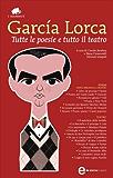 Tutte le poesie e tutto il teatro (eNewton Classici) (Italian Edition)