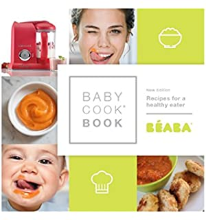 BEABA Babycook Book, 80 recipes for baby food, toddler food & the rest of