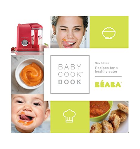 BEABA Babycook Book, 80 recipes for baby food, toddler food & the rest of the family
