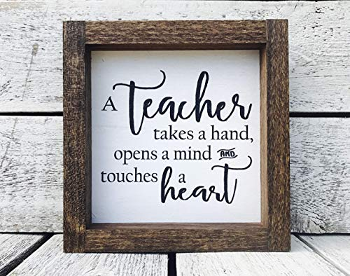 Teacher Takes A Hand Opens A Mind and Touches a Heart Gift Framed Wood Sign - 5