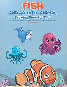 fish and aquatic animal drawing book for kids learn how to draw