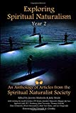 Exploring Spiritual Naturalism, Year 2: An Anthology of Articles from the Spiritual Naturalist Society
