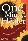 One Minute (Or So) Healer, Dana Ullman, 1556434944